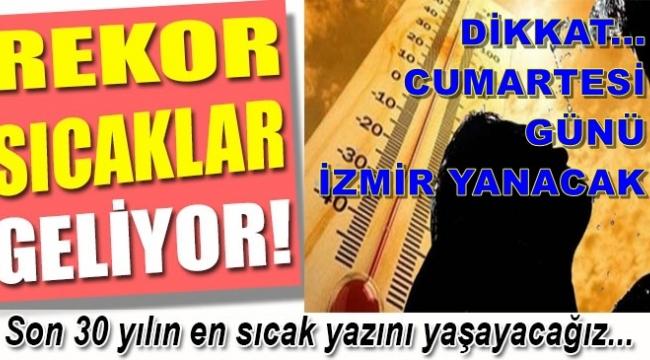 İZMİR'DE HAFTA SONU SICAKLIK 40 DERECE