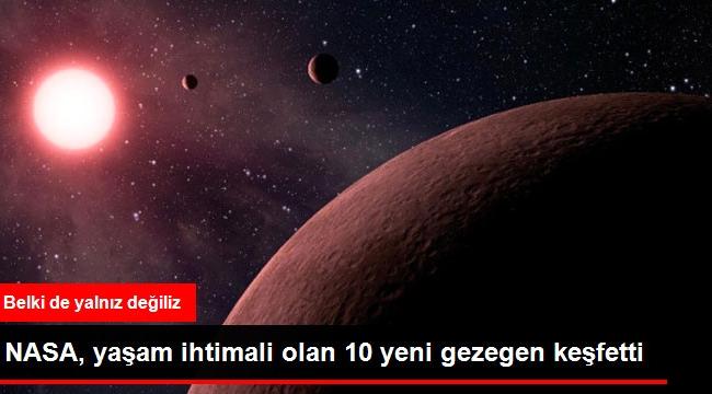 NASA, Yaşam İhtimali Olan 10 Yeni Gezegen Keşfetti