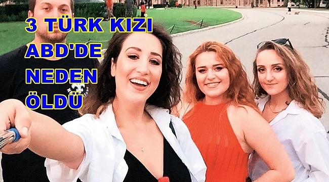 ABD'DE KAZADA ÖLEN 3 TÜRK GENCİNİN ÖLÜMÜNDEKİ SIR