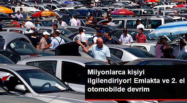 Otomobil ve ev satışlarında devrim!