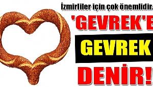 GEVREK İZMİR, SİMİT İSTANBUL'DUR!