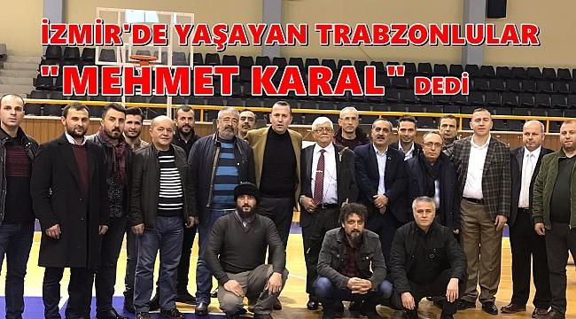 İzmir'de yaşayan Trabzonluların başkanı 'Mehmet Karal'