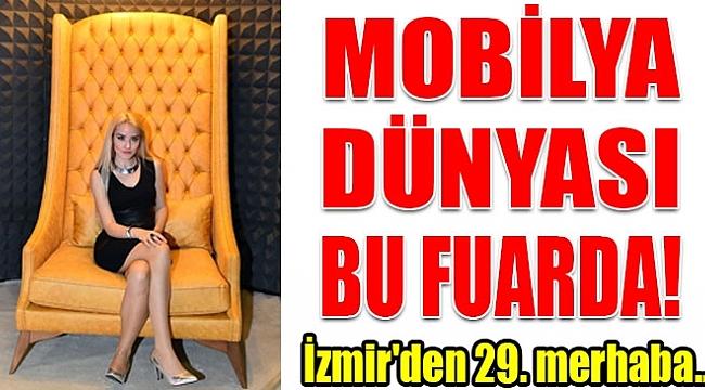 29. Uluslararası İzmir Mobilya Fuarı başladı