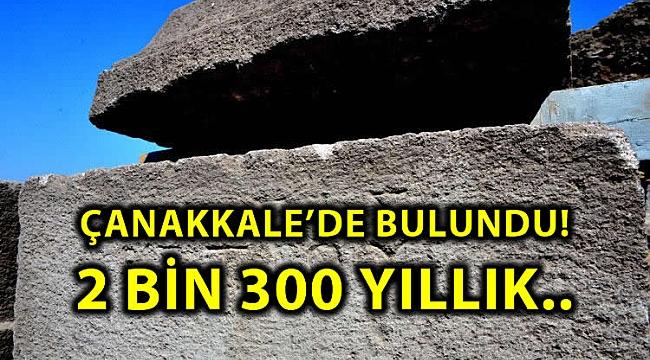 ÇANAKKALE'DE BULUNDU! 2 BİN 300 YILLIK...
