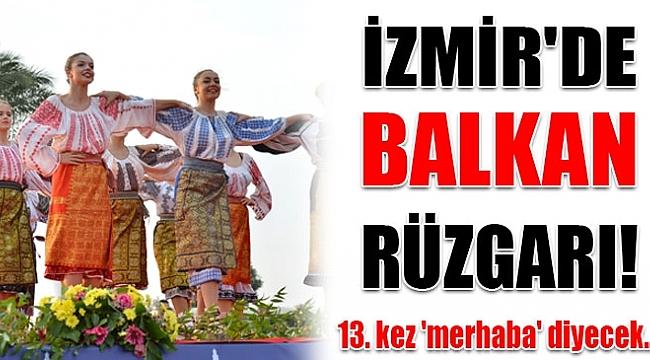 İZMİR'DE 13. KEZ BULUŞACAKLAR