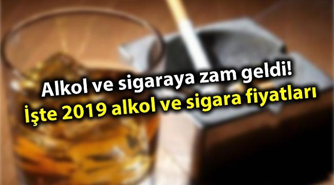Alkol ve sigaraya zam geldi! İşte 2019 alkol ve sigara fiyatları