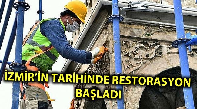 İZMİR'İN TARİHİNDE RESTORASYON BAŞLADI
