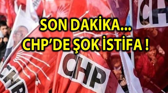SON DAKİKA... CHP'DE ŞOK İSTİFA !