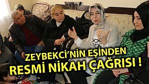 ZEYBEKCİ'NİN EŞİNDEN RESMİ NİKAH ÇAĞRISI !