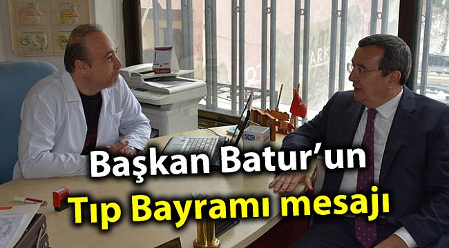 Başkan Batur'un Tıp Bayramı mesajı