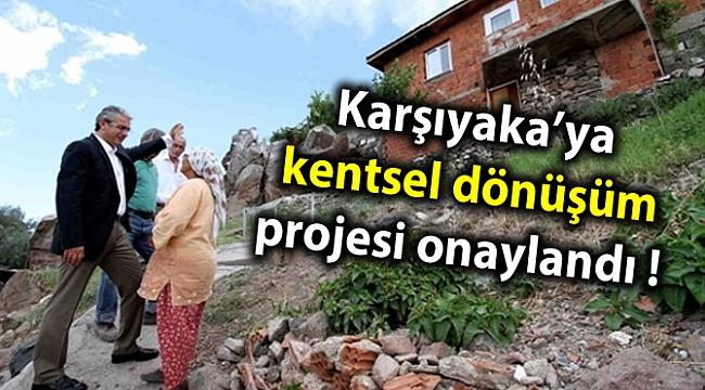 Karşıyaka'ya kentsel dönüşüm projesi onaylandı !