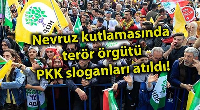 Nevruz kutlamasında terör örgütü PKK sloganları atıldı!