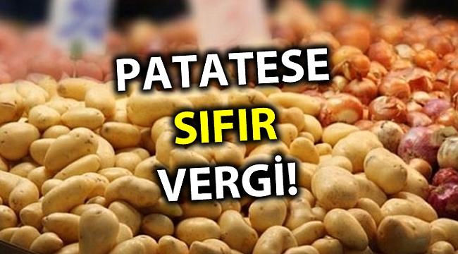 PATATESE SIFIR VERGİ!