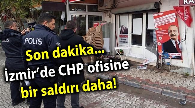 Son dakika... İzmir'de CHP ofisine bir saldırı daha!