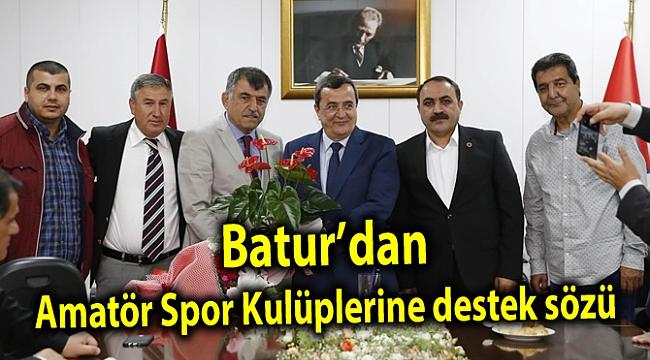Batur'dan Amatör Spor Kulüplerine destek sözü