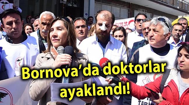Bornova'da doktorlar ayaklandı!