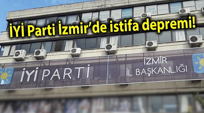 İYİ Parti İzmir'de istifa depremi!