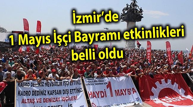 İzmir'de 1 Mayıs İşçi Bayramı etkinlikleri belli oldu