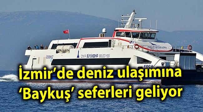 İzmir'de deniz ulaşımına 'Baykuş' seferleri geliyor
