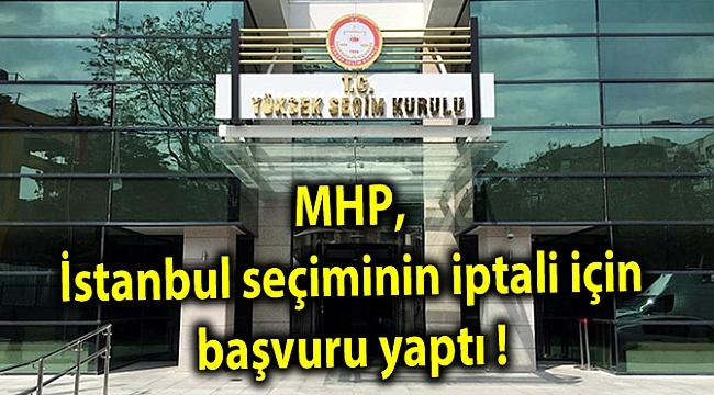 MHP, İstanbul seçiminin iptali için başvuru yaptı !