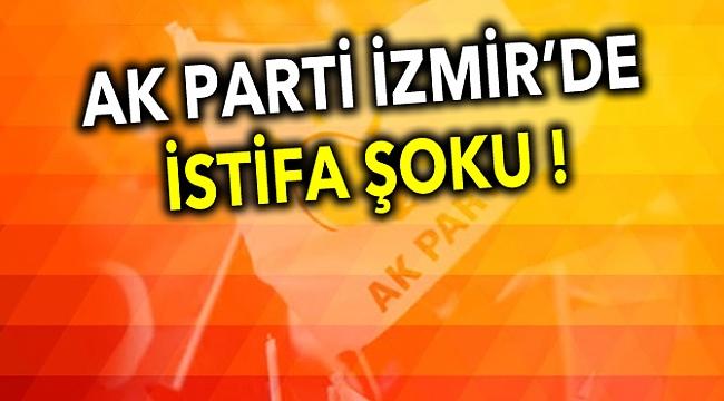 AK PARTİ İZMİR'DE İSTİFA ŞOKU !