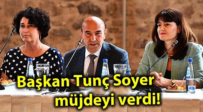 Başkan Tunç Soyer müjdeyi verdi!