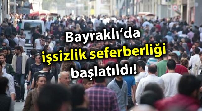 Bayraklı'da işsizlik seferberliği başlatıldı!