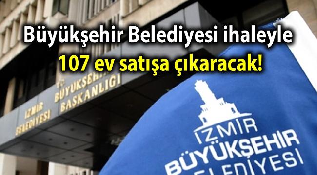 Büyükşehir Belediyesi ihaleyle 107 ev satışa çıkaracak!