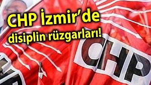 CHP İzmir'de disiplin rüzgarları!