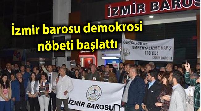 İzmir barosu demokrosi nöbeti başlattı