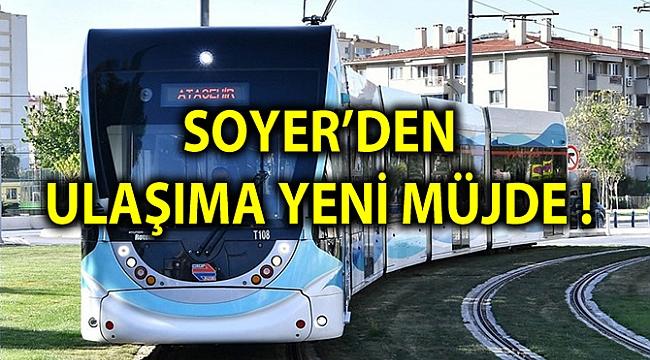 SOYER'DEN ULAŞIMA YENİ MÜJDE !