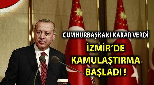 İZMİR'DE KAMULAŞTIRMA BAŞLADI !