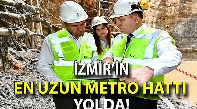 İZMİR'İN EN UZUN METRO HATTI YOLDA