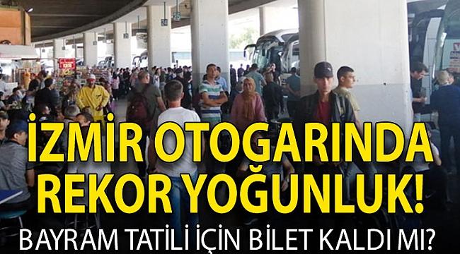 İzmir Otogarında bayram yoğunluğu!