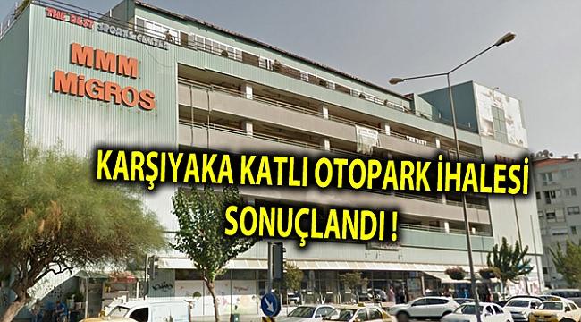 KARŞIYAKA KATLI OTOPARK İHALESİ SONUÇLANDI !