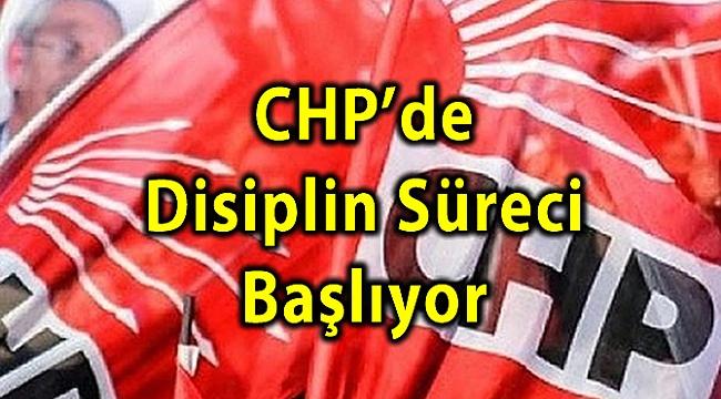 CHP'de Disiplin Süreci Başlıyor