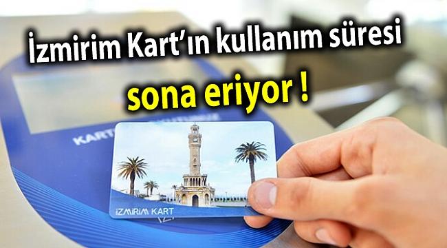 İzmirim Kart'ın kullanım süresi sona eriyor !