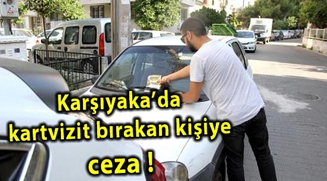 Karşıyaka'da kartvizit bırakan kişiye ceza !