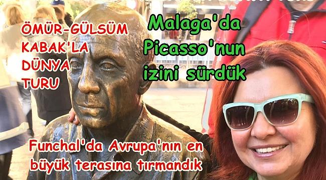 PİCASSO'NUN KENTİ MALAGA'DAYIZ