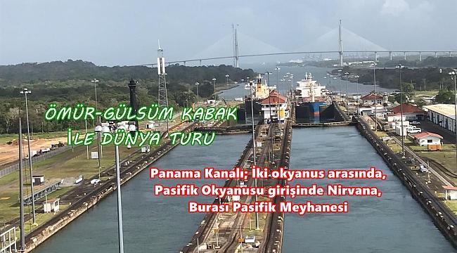 PANAMA KANALI'NDA BÜYÜLÜ ANLAR