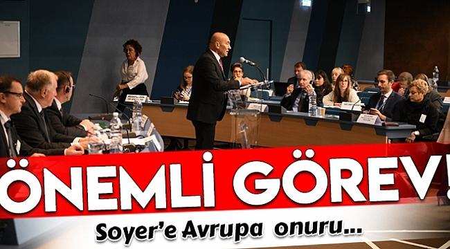 BAŞKAN SOYER'E AVRUPA KONSEYİ'NDE ÖNEMLİ GÖREV!