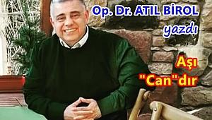 OP. DR. ATIL BİROL, AŞI İLE İLGİLİ BİLİNMESİ GEREKENLERİ YAZDI